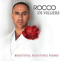 Rocco De Villiers – Beautiful, Beautiful Piano