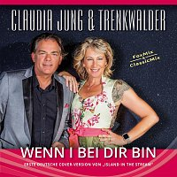 Claudia Jung, Trenkwalder – Wenn i bei Dir bin