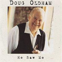 Doug Oldham – He Saw Me
