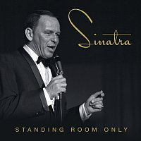 Frank Sinatra – Standing Room Only