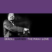 Erroll Garner – The Man I Love