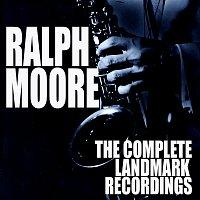 Ralph Moore – The Complete Landmark Recordings
