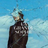 La Grande Sophie – Cet instant