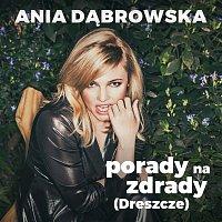 Ania Dabrowska – Porady Na Zdrady [Dreszcze]