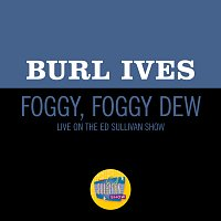 Burl Ives – Foggy, Foggy Dew [Live On The Ed Sullivan Show, March 22, 1953]