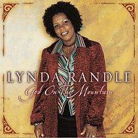 Lynda Randle – God On The Mountain