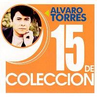 Alvaro Torres – 15 De Coleccion