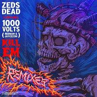 Zeds Dead, 1000volts, Redman – Kill Em [Remixes]