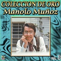 Manolo Munoz – Colección De Oro, Vol. 3