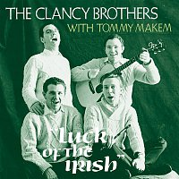 The Clancy Brothers, Tommy Makem, Traditional – Luck Of The Irish