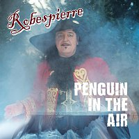 Robespierre – Penguin In The Air