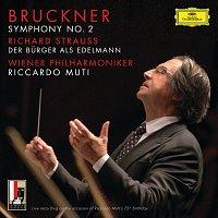 Wiener Philharmoniker, Riccardo Muti – Bruckner: Symphony No.2 In C Minor, WAB 102 / R. Strauss: Der Burger als Edelmann, Orchestral Suite, Op.60b-IIIa, TrV 228c [Live]