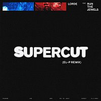 Lorde, Run The Jewels – Supercut [El-P Remix]