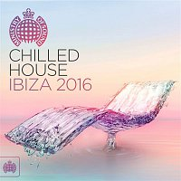 Various – Chilled House Ibiza 2016 - Ministry of Sound
