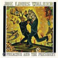 Joe Louis Walker – Preacher And The President