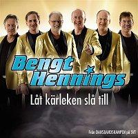 Bengt Hennings – Lat karleken sla till