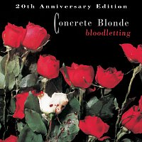Concrete Blonde – Bloodletting - 20th Anniversary Edition [Remastered 2010]