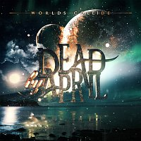 Dead by April – Worlds Collide
