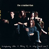 The Cranberries – Everybody Else Is Doing It, So Why Can't We?