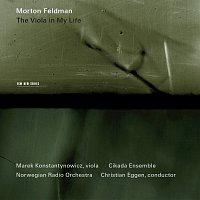 Marek Konstantynowicz, Cikada Ensemble, Christian Eggen, Norwegian Radio Orchestra – Feldman: The Viola In My Life I-IV