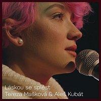 Tereza Mašková & Aleš Kubát – Láskou se splést