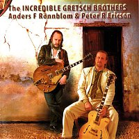 Anders F. Ronnblom, Peter R. Ericson – The Incredible Gretsch Brothers