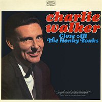 Charlie Walker – Close All the Honky Tonks