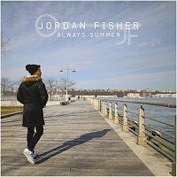 Jordan Fisher – Always Summer
