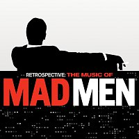 Přední strana obalu CD Retrospective: The Music Of Mad Men [Original Series Soundtrack]
