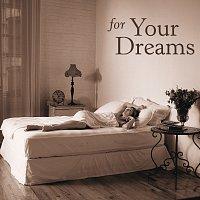 Různí interpreti – For Your Dreams