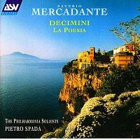 The Philharmonia Soloists, Pietro Spada – Mercadante: Decimini; La Poesia