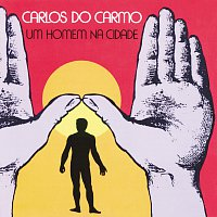 Carlos Do Carmo – Um Homem Na Cidade