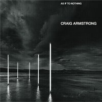 Craig Armstrong – As If To Nothing