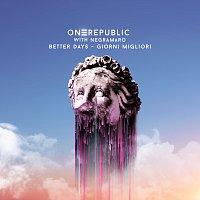 OneRepublic, Negramaro – Better Days - Giorni Migliori