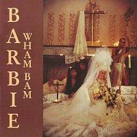 Barbie – Wham Bam