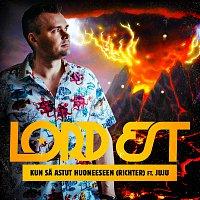 Lord Est, Juju – Kun sa astut huoneeseen (Richter)