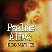 Rob Mathes – Psalms Alive With Rob Mathes