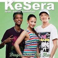 KeSera – KeSera feat. Janni Santillan / Dager Som Det Her