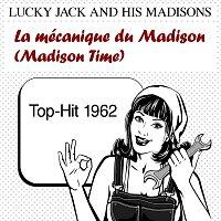 Lucky Jack & His Madisons – La mécanique du Madison (Madison Time)