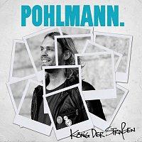 Pohlmann. – Konig Der Straszen