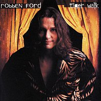 Robben Ford – Tiger Walk