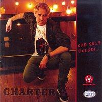 Charter – Kad srce poludi