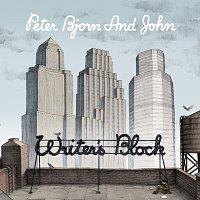 Peter Bjorn And John – Writer's Block