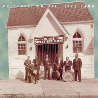 Preservation Hall Jazz Band – In the Sweet Bye and Bye