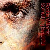 Robbie Williams – Something Beautiful