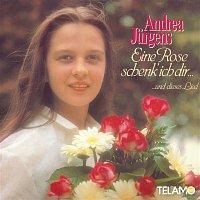 Andrea Jurgens – Eine Rose schenk ich dir... und dieses Lied