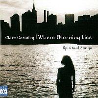 Clare Gormley, Kevin Murphy – Where Morning Lies - Spiritual Songs