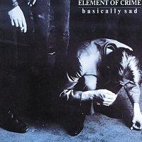 Element Of Crime – Basically Sad