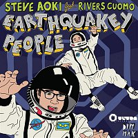 Steve Aoki, Rivers Cuomo – Earthquakey People (feat. Rivers Cuomo)