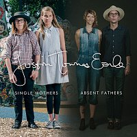 Justin Townes Earle – Single Mothers Absent Fathers